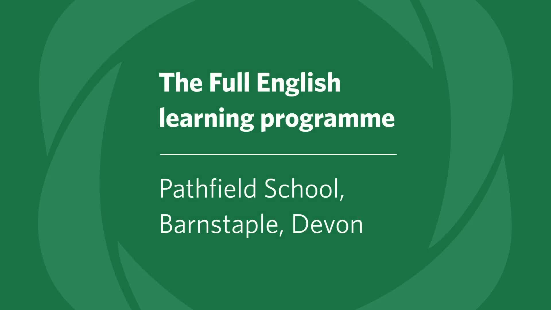 The Full English project at Pathfield School, Barnstaple, Devon