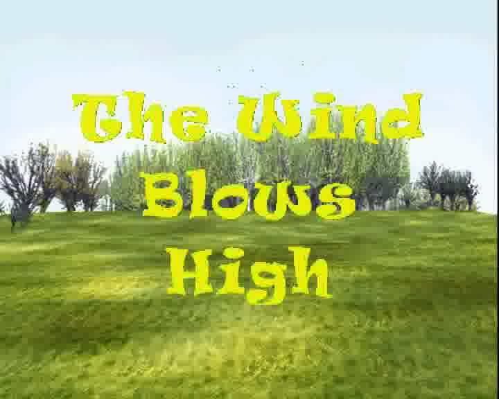The Wind Blows High